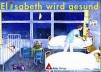 Elisabeth wird gesund